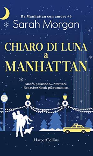 Chiaro di luna a Manhattan (Da Manhattan con amore Vol. 6) di [Morgan, Sarah]