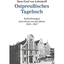 Ostpreußisches Tagebuch: Aufzeichnungen eines Arztes aus den Jahren 1945 - 1947