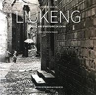 Liukeng : Mille ans d'histoire en Chine par Elisabeth Souliac