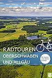 Radführer Oberschwaben und Württembergisches Allgäu: So macht Radeln Spaß