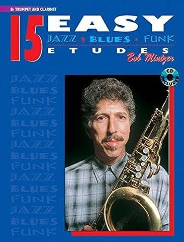15 Easy Jazz, Blues & Funk Etudes: Trumpet and Clarinet