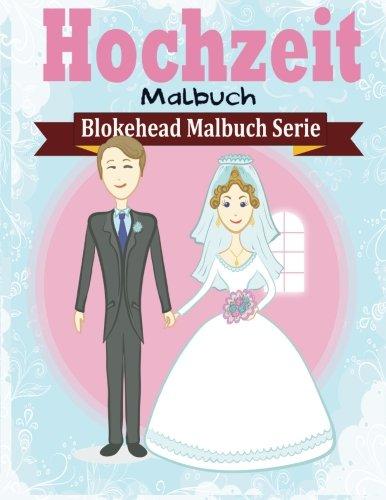 Hochzeit Malbuch (Blokehead Malbuch Serie) (Hochzeit Färbung Bücher)