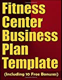 Fitness Center Plan Template (Including 10 Free Bonuses)