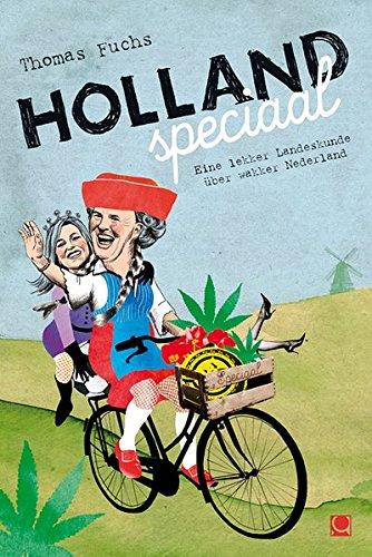 Holland speciaal: Eine lekker Landeskunde über wakker Nederland (+ E-Book inside)