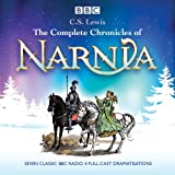 The Complete Chronicles of Narnia: The Classic BBC Radio 4 Full-Cast Dramatisations (Colmplete BBC Radio Dramas)