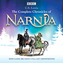 The Complete Chronicles of Narnia: The Classic BBC Radio 4 Full-Cast Dramatisations