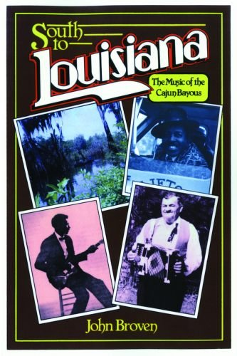 South To Louisiana: The Music of the Cajun Bayous