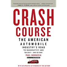 Crash Course: The American Automobile Industry's Road from Glory to Disaster (English Edition)