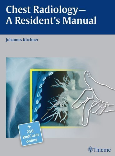Chest Radiology: A Resident's Manual 1 Pap/Psc Edition by Kirchner, Johannes published by Thieme (2011)