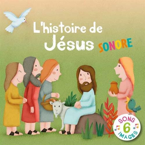 L´HISTOIRE DE JESUS SONORE par Emmanuelle Rémond-Dalyac
