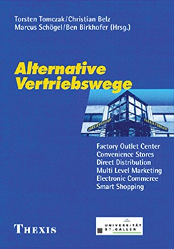 Alternative Vertriebswege: Factory Outlet Center, Convenience Stores, Direct Distribution, Multi Level Marketing, Electronic Commerce, Smart Shopping