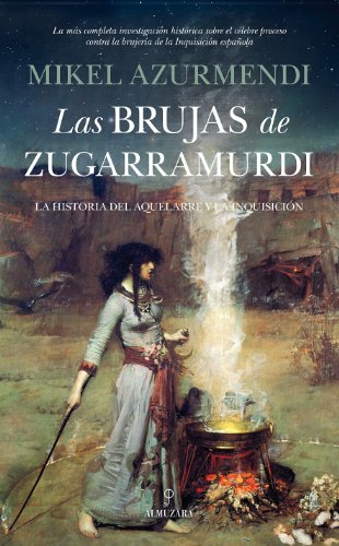 Las brujas de Zugarramurdi (Historia) por Mikel Azurmendi