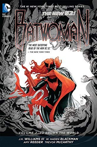 Batwoman Vol. 2: To Drown the World (The New 52) by J.H. Williams III W. Haden Blackman(2013-01-22)