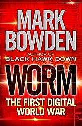 Worm: The First Digital World War by Mark Bowden (2013-01-01)