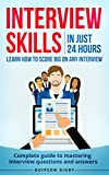 Interview skills: In just 24hrs learn how to score big in any interview - Complete guide to mastering every interview questions and answers (interview techniques to answer job interview questions)