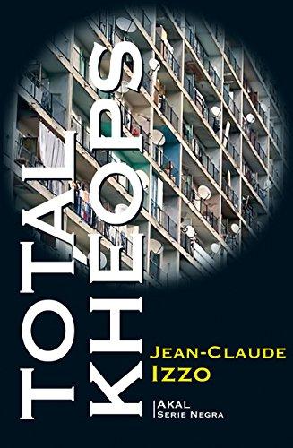 Total Kheops. Trilogía Marsellesa I (Literaria. Serie Negra) por Jean-Claude Izzo