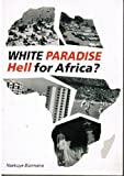 White Paradise Hell for Africa? -