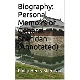 Biography: Personal Memoirs of General Sheridan (Annotated) (English Edition)
