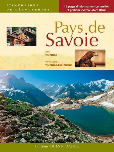 Pays de Savoie : 14 itinéraires en Savoie et Haute-Savoie