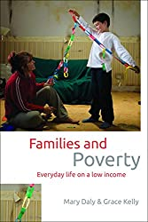 Families and Poverty: Everyday life on a low income (Studies in Poverty, Inequality and Social Exclusion series)