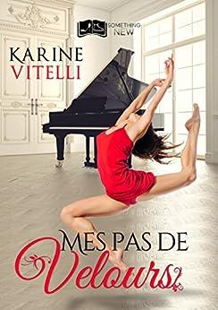 Mes Pas de Velours (Something New) par [Vitelli, Karine]