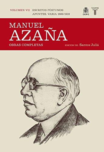 O.C. Manuel Azaña Tomo 7 1899 / 1939 (Historia) por Manuel Azaña