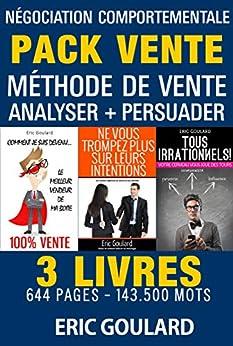 Le Pack Vente: Méthode de vente - Analyser - Persuader (Communication non verbale) par [Goulard, Eric]
