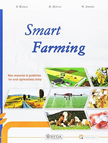 Smart farming. New resources & guidelines for rural agribusiness. Con e-book. Con espansione online. Per le Scuole superiori