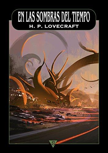 En las sombras del tiempo por H P Lovecraft