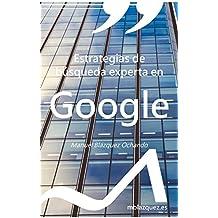 Estrategias de búsqueda experta en Google (Libros y manuales de la Documentación nº 7)