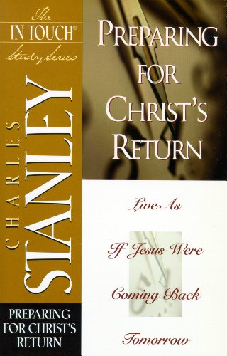 The In Touch Study Series: Preparing for Christ\'s Return (English Edition)