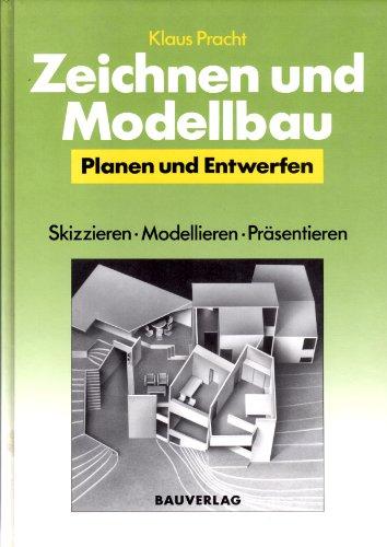 Zeichnen und Modellbau. Planen und Entwerfen. Skizzieren. Modellieren. Präsentieren