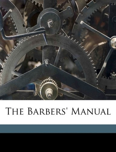 The barbers' manual