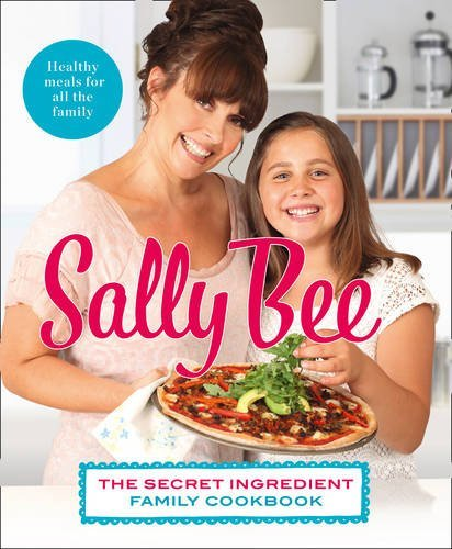 By Sally Bee - The Secret Ingredient: Family Cookbook