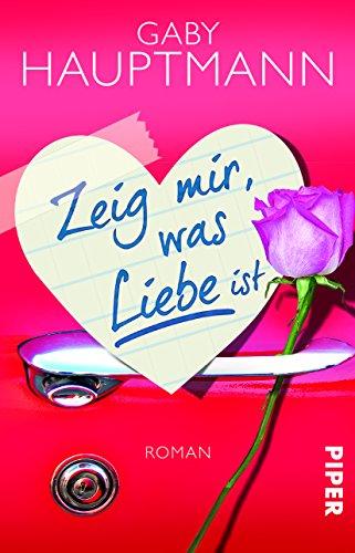 Buchseite und Rezensionen zu 'Zeig mir, was Liebe ist: Roman' von Gaby Hauptmann