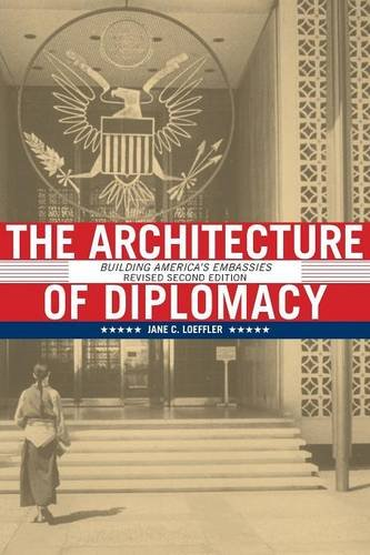 Architecture of Diplomacy: Building America\'s Embassies