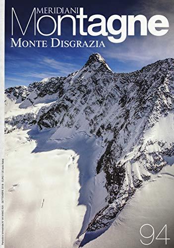 Monte Disgrazia. Con Carta geografica ripiegata (Meridiani montagne)