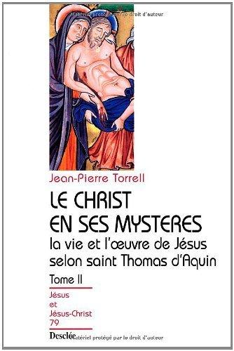 Best-sellers gratuits ebooks télécharger Le Christ en ses mystères - Tome 2 - La vie et l'œuvre de Jésus selon saint Thomas d'Aquin B0063A4DKO in French PDF PDB CHM