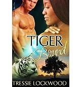 Lockwood, Tressie [ Tiger Bound ] [ TIGER BOUND ] Jan - 2013 { Paperback }