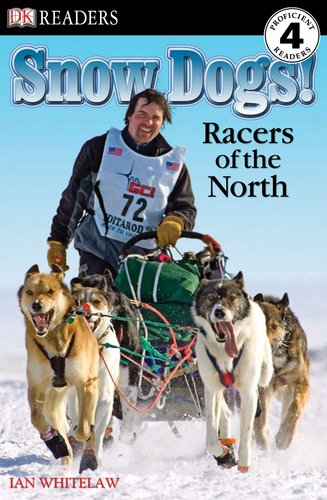 Snow Dogs!: Racers of the North (DK Readers: Level 4) Test