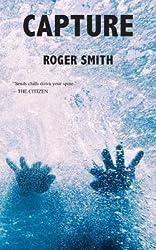[ CAPTURE ] Smith, Roger (AUTHOR ) Feb-20-2014 Paperback