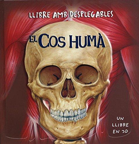 El cos humà: Un llibre en 3D por Varios Autores