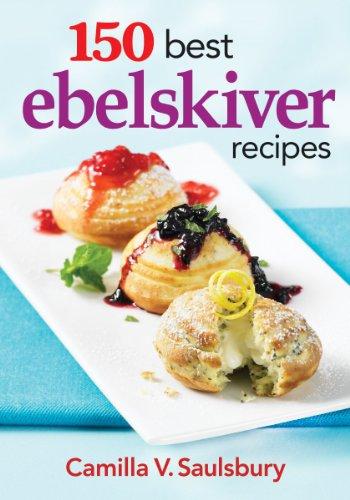 150 Best Ebelskiver Recipes (Küche Gourmet-kaffee)