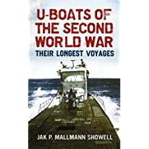 U Boats of the Second World War: Their Longest Voyages