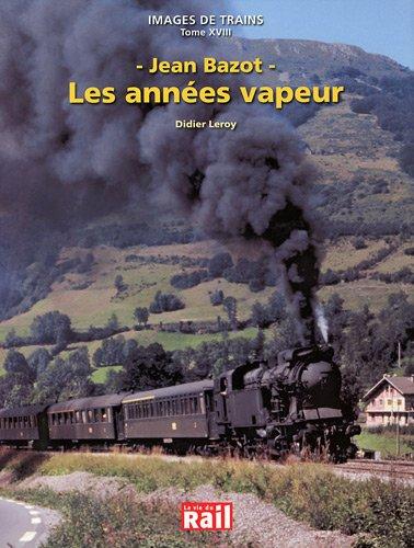 images de Trains Tome 18 :Les années vapeur par Didier Leroy