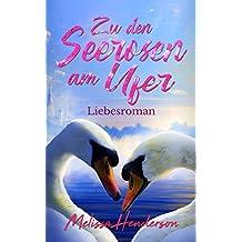 Zu den Seerosen am Ufer: Liebesroman