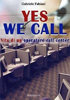 Yes we call vita di un operatore call center (Sum Vol. 13) di [Fabiani, Gabriele]