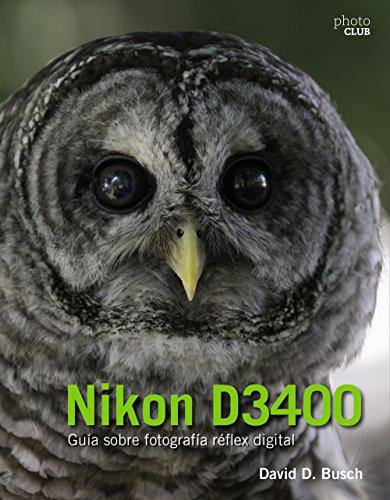 Nikon D3400.  Guía sobre fotografía réflex digital (Photoclub)