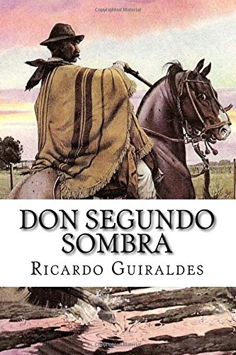 Don Segundo Sombra por Ricardo Guiraldes