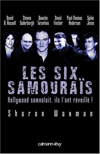les-six-samouras-hollywood-somnolait-ils-l-39-ont-rveill